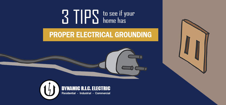 3 Tips to Tell If Your Home Has Proper Electrical Grounding