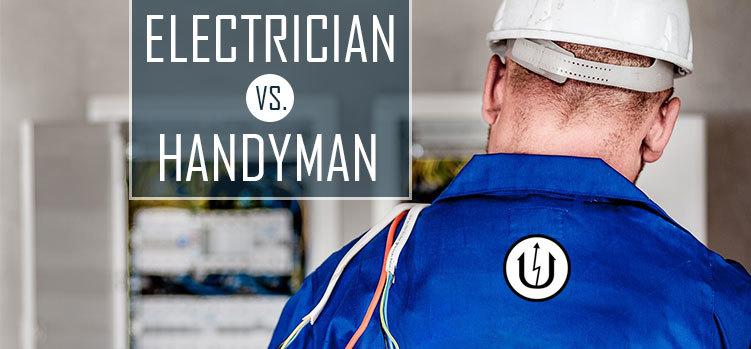 Reasons to hire an electrician vs. a handyman