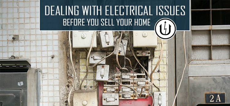 Dealing with Electrical Issues Before You Sell Your Home