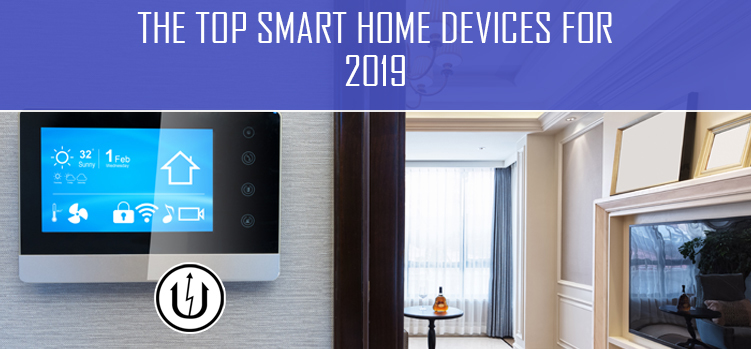 The Top Smart Home Devices for 2019