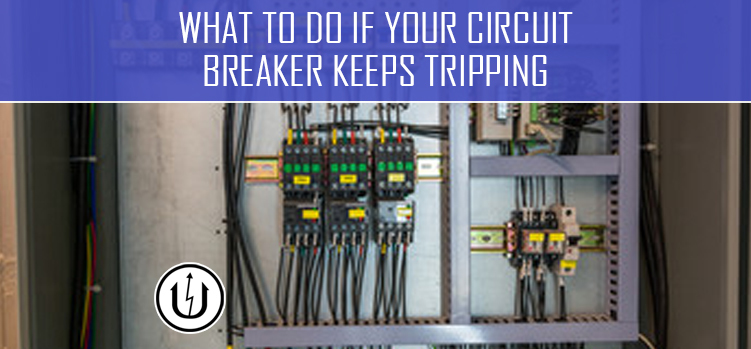 What To Do If Your Circuit Breaker keeps Tripping