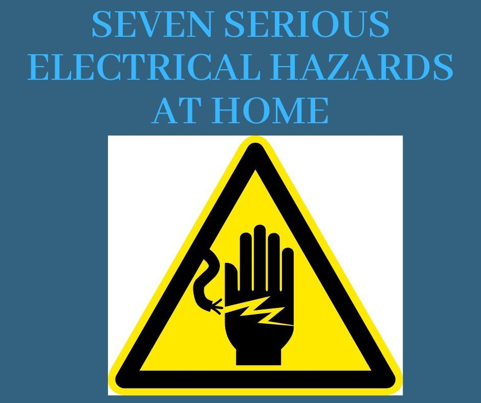 Seven Serious Electrical Hazards at Home