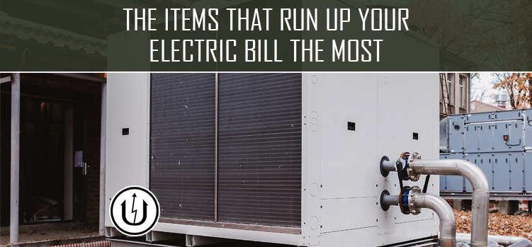 the Items That Run Up Your Electric Bill the Most
